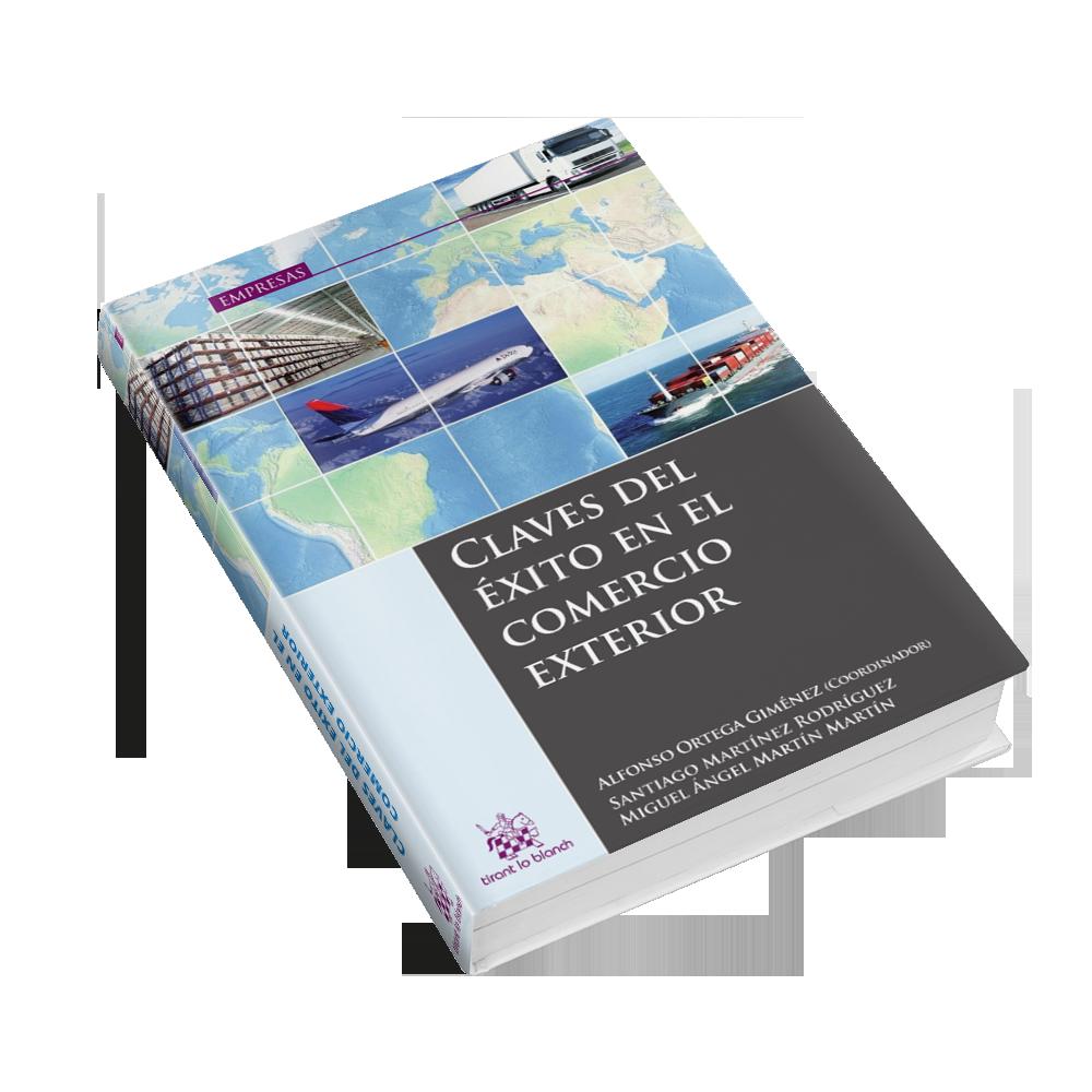 Claves del Exito en el Comercio Exterior Miguel Angel Martin Martin Consultoria Estrategica Internacional