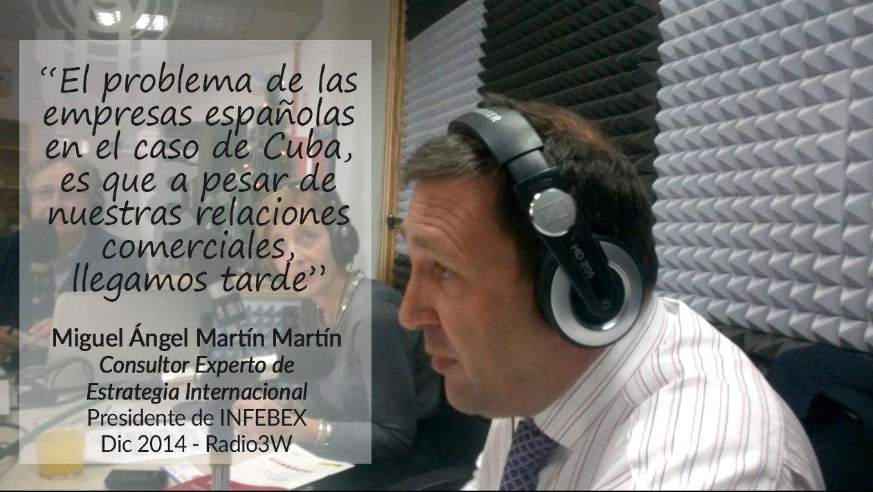 Consultor Comercio Exterior Miguel Angel Martin Martin Consultoria Estrategica Internacional Radio3W Programa Especial Bloqueo Economico de Estados Unidos contra Cuba Citas (1)