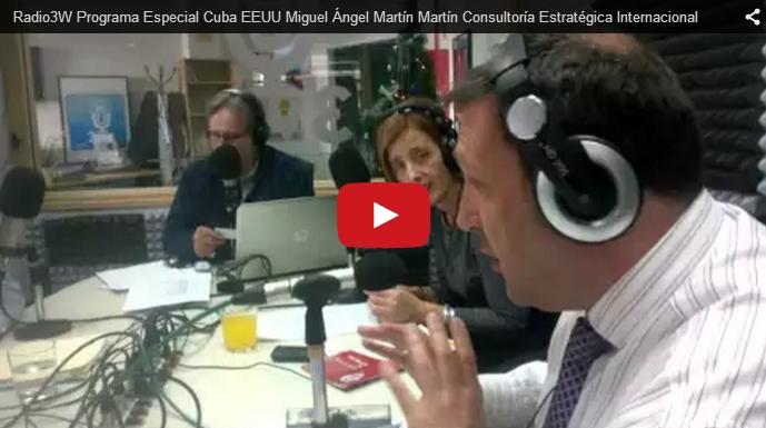 Miguel Angel Martin Martin Consultoria Estrategica Internacional Radio3W Programa Especial Bloqueo Economico de Estados Unidos contra Cuba